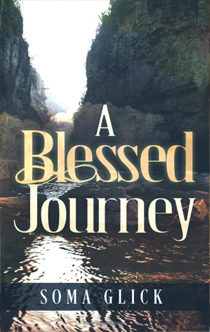 A Blessed Journey, by Soma Glick